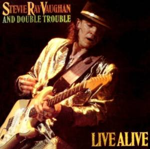 Stevie Ray Vaughan And Double Trouble: Live Alive - Cover