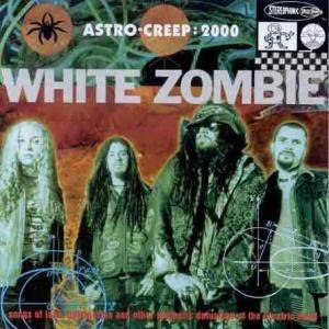 White Zombie: Astro-Creep: 2000 (CD) - Bild 1