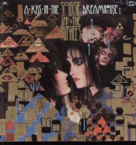 Cover - Siouxsie & The Banshees: Kiss In The Dreamhouse, A