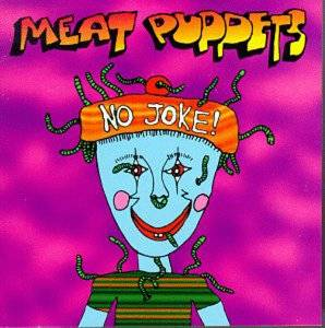 Cover - Meat Puppets: No Joke!
