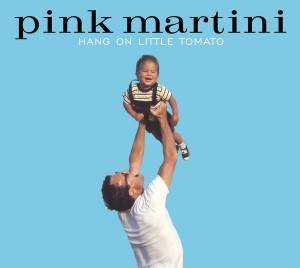 Pink Martini: Hang On Little Tomato - Cover