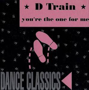 Cover - D-Train: You're The One For Me