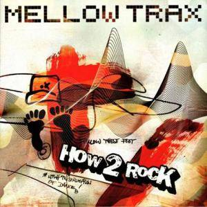 Cover - Mellow Trax: How 2 Rock