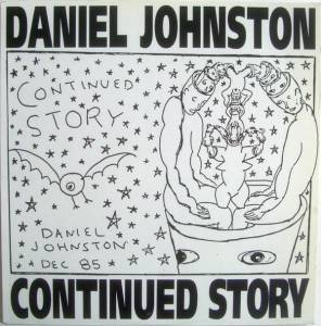 Cover - Daniel Johnston: Continued Story