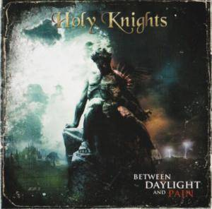 Holy Knights: Between Daylight And Pain - Cover