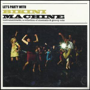 Cover - Bikini Machine: Let's Party With Bikini Machine