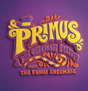 Primus: Primus & The Chocolate Factory With The Fungi Ensemble - Cover