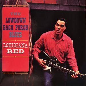Cover - Louisiana Red: Lowdown Back Porch Blues, The