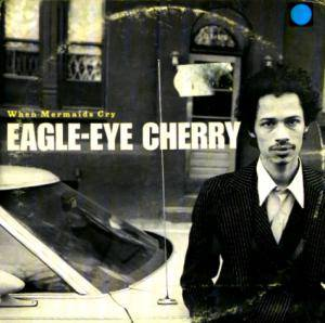 Cover - Eagle-Eye Cherry: When Mermaids Cry