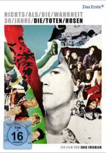 Die Toten Hosen: Nichts Als Die Wahrheit - 30 Jahre Die Toten Hosen (DVD) - Bild 1