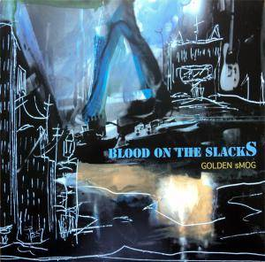 Cover - Golden Smog: Blood On The Slacks