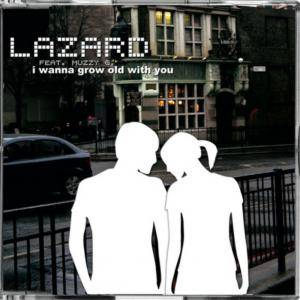 Cover - Lazard: I Wanna Grow Old With You