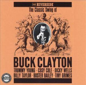 Cover - Buck Clayton: Classic Swing Of Buck Clayton, The