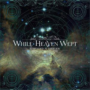 While Heaven Wept: Suspended At Aphelion - Cover