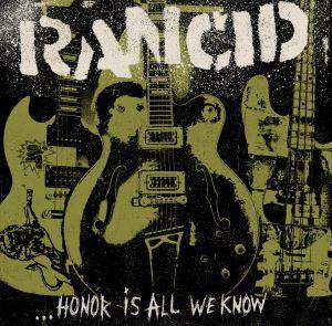 Rancid: ... Honor Is All We Know - Cover