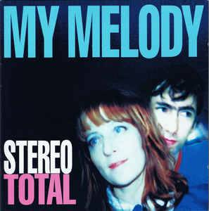Cover - Stereo Total: My Melody