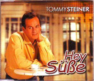 Tommy Steiner: Hey Süße - Single-CD (2000)
