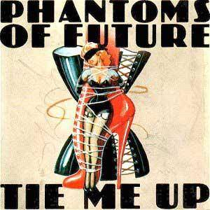 Cover - Phantoms Of Future: Tie Me Up