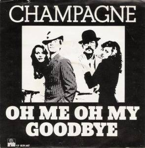 Cover - Champagne: Oh Me Oh My, Goodbye