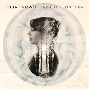 Cover - Pieta Brown: Paradise Outlaw