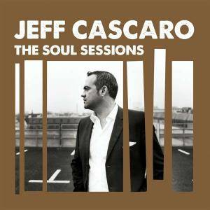 Cover - Jeff Cascaro: Soul Sessions, The