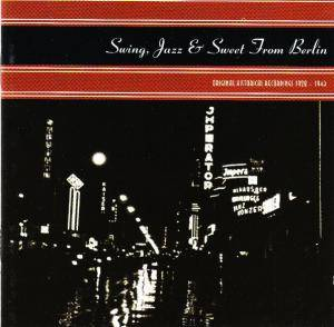 Cover - Erwin Steinbacher & Orchester: Swing, Jazz & Sweet From Berlin