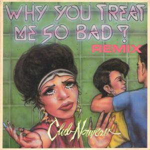 Cover - Club Nouveau: Why You Treat Me So Bad?