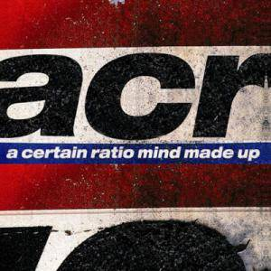 Cover - A Certain Ratio: Mind Made Up