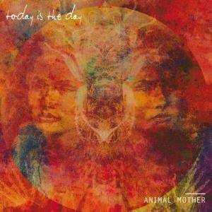 Cover - Today Is The Day: Animal Mother