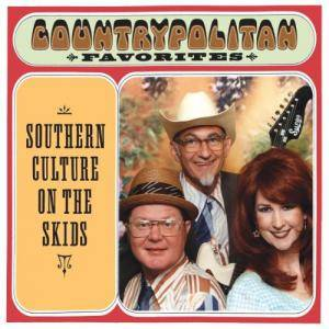 Cover - Southern Culture On The Skids: Countrypolitan Favorites