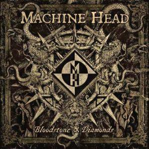 Machine Head: Bloodstone & Diamonds - Cover