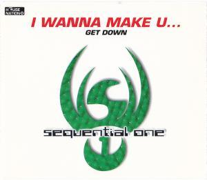 Sequential One: I Wanna Make U.../Get Down - Cover