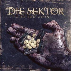 Cover - Die Sektor: To Be Fed Upon