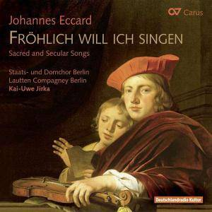 Cover - Johannes Eccard: Fröhlich Will Ich Singen - Sacred And Secular Songs