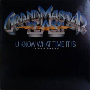 Cover - Grandmaster Flash: U Know What Time It Is