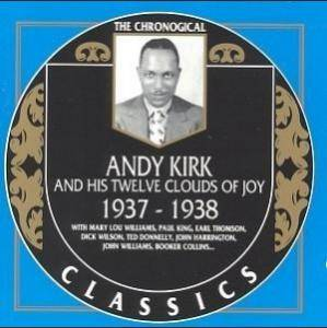 Cover - Andy Kirk And His Twelve Clouds Of Joy: 1937-1938