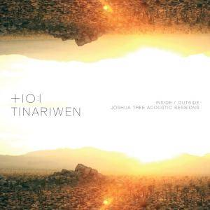 Cover - Tinariwen: Inside / Outside - Joshua Tree Acoustic Sessions