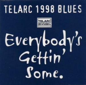 Telarc 1998 Blues / Everybody's Gettin' Some - Cover