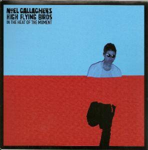 Cover - Noel Gallagher's High Flying Birds: In The Heat Of The Moment
