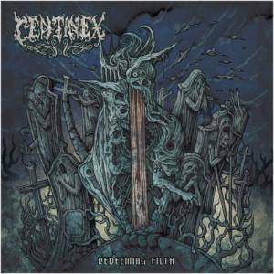 Centinex: Redeeming Filth - Cover