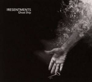 Cover - Resentments, The: Ghost Ship