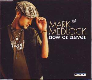 Cover - Mark Medlock: Now Or Never