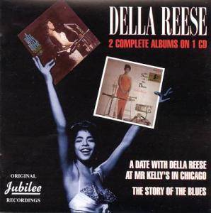 Cover - Della Reese: Date With Della Reese At Mr Kelly's In Chicago/The Story Of The Blues, A