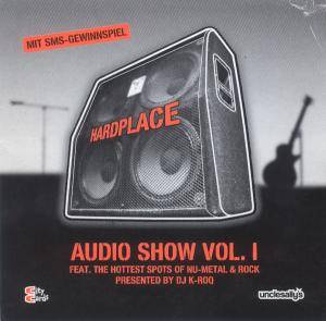 Hardplace Audio Show Vol. 1 (CD) - Bild 1