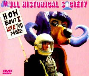 Cover - Mull Historical Society: How 'Bout I Love You More