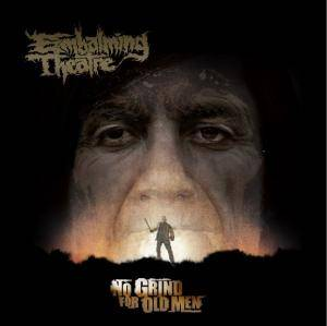 Embalming Theatre: No Grind For Old Men - Cover