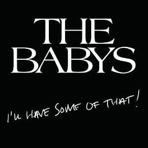 Cover - Babys, The: I'll Have Some Of That!