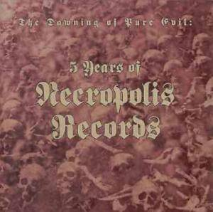 Cover - Cranium: Dawning Of Pure Evil - Five Years Of Necropolis Records, The