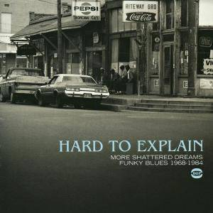 Cover - Freddie Robinson: Hard To Explain - More Shattered Dreams