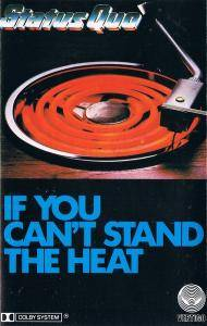 Status Quo: If You Can't Stand The Heat... (Tape) - Bild 1